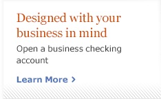Designed with your business in mind. Open a business checking account. Learn More.