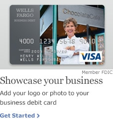 Showcase your business. Add your logo or photo to your business debit card. Member FDIC. Get Started.