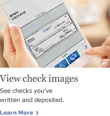 View check images. See checks you've written and deposited. Learn More.