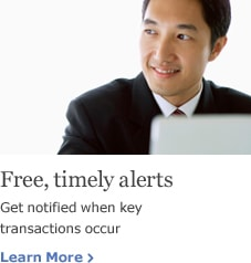 Free, timely alerts. Get notified when key transactions occur. Learn More.