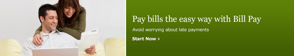 Pay bills the easy way with Bill Pay. Avoid worrying about late payments. Start Now.