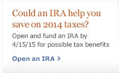 Could an IRA help you save on 2014 taxes? Open and fund an IRA by 4/15/15 for possible tax benefits. Open an IRA.