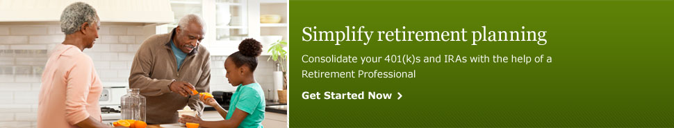 Simplify retirement planning. Consolidate your 401(k)s and IRAs with the help of a Retirement Professional. Get Started Now.