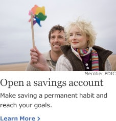 Open a savings account. Make saving a permanent habit and reach your goals. Learn More. Member FDIC.