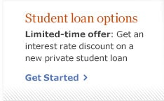 Student loan options. Limited-time offer: Get an interest rate discount on a new private student loan. Get Started.